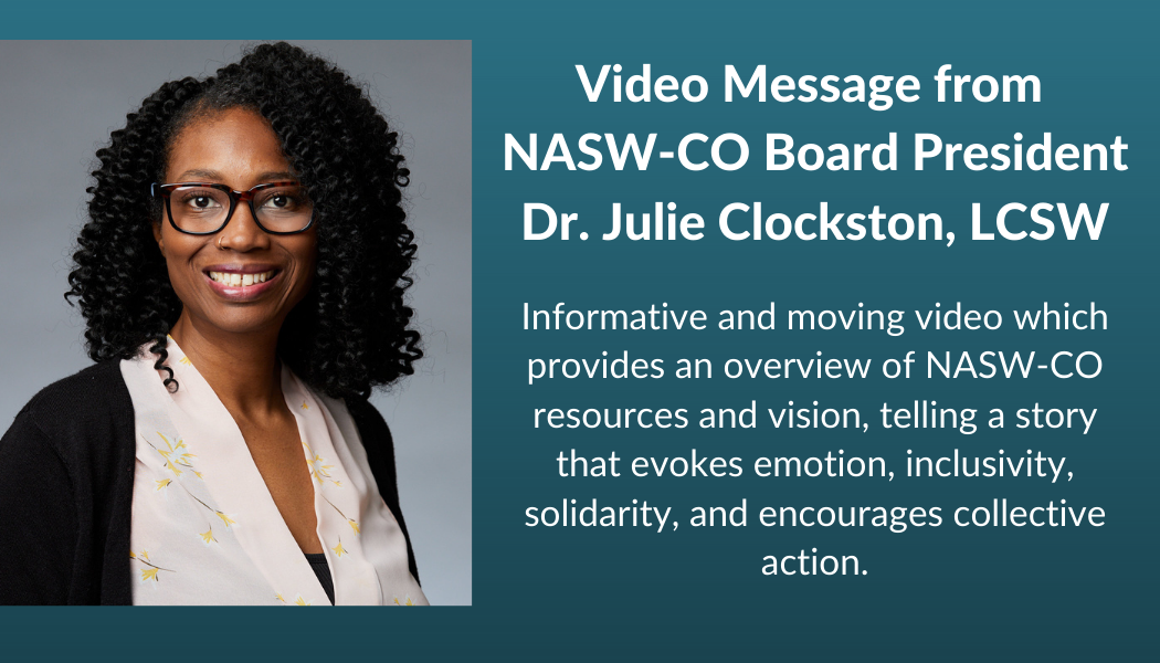 Message from NASW-CO Board President Dr. Julie Clockston-1